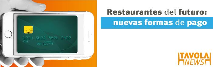 Restaurantes del futuro: nuevas formas de pago