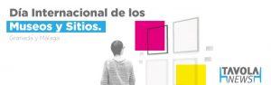Málaga y Granada se unen al Día Internacional de los museos y sitios